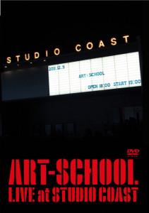 ART-SCHOOL 【LIVE at STUDIO COAST】